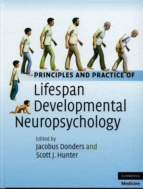 Portada del libro 9780521896221 Principles and Practice of Lifespan Developmental Neuropsychology