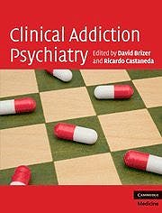 Portada del libro 9780521899581 Clinical Addiction Psychiatry