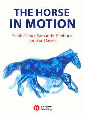 Portada del libro 9780632051373 The Horse in Motion. the Anatomy and Physiology of Equine Locomotion