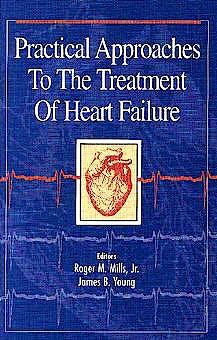 Portada del libro 9780683181043 Practical Approaches to the Treatment of Heart Failure