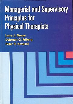 Portada del libro 9780683302547 Managerial and Supervisory Principles for Physical Therapists
