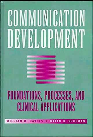 Portada del libro 9780683302783 Communication Development: Foundations Processes, and Clinical Applica