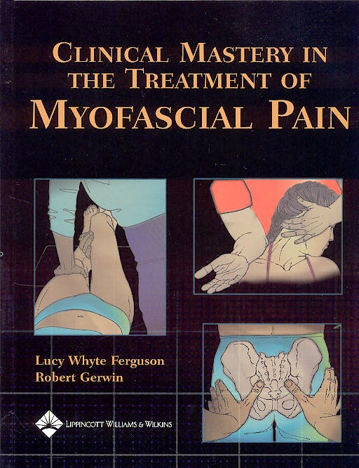 Portada del libro 9780683306200 Clinical Mastery in the Treatment of Myofascial Pain