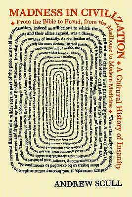 Portada del libro 9780691173443 Madness in Civilization. A Cultural History of Insanity