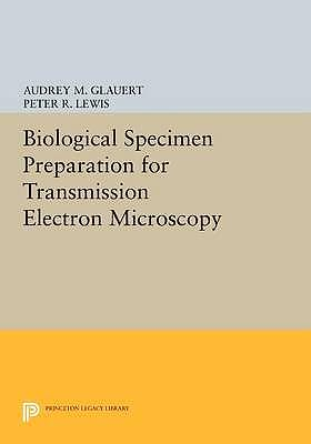 Portada del libro 9780691600154 Biological Specimen Preparation for Transmission Electron Microscopy (Softcover)