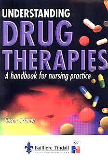 Portada del libro 9780702020247 Understanding Drug Therapies. a Handbook of Nursing Practice