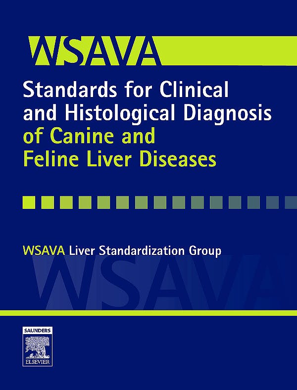 Portada del libro 9780702027918 Wsava Standards for Clinical and Histological Diagnosis of Canine and Feline Liver Diseases (Wsava= World Small Animal Veterinary Association)