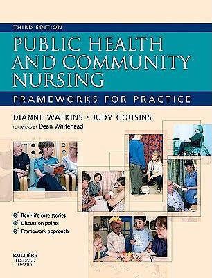 Portada del libro 9780702029479 Public Health and Community Nursing. Frameworks for Practice