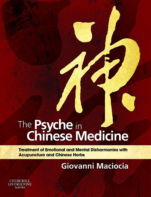 Portada del libro 9780702029882 The Psyche in Chinese Medicine. Treatment of Emotional and Mental Disharmonies with Acupuncture and Chinese Herbs