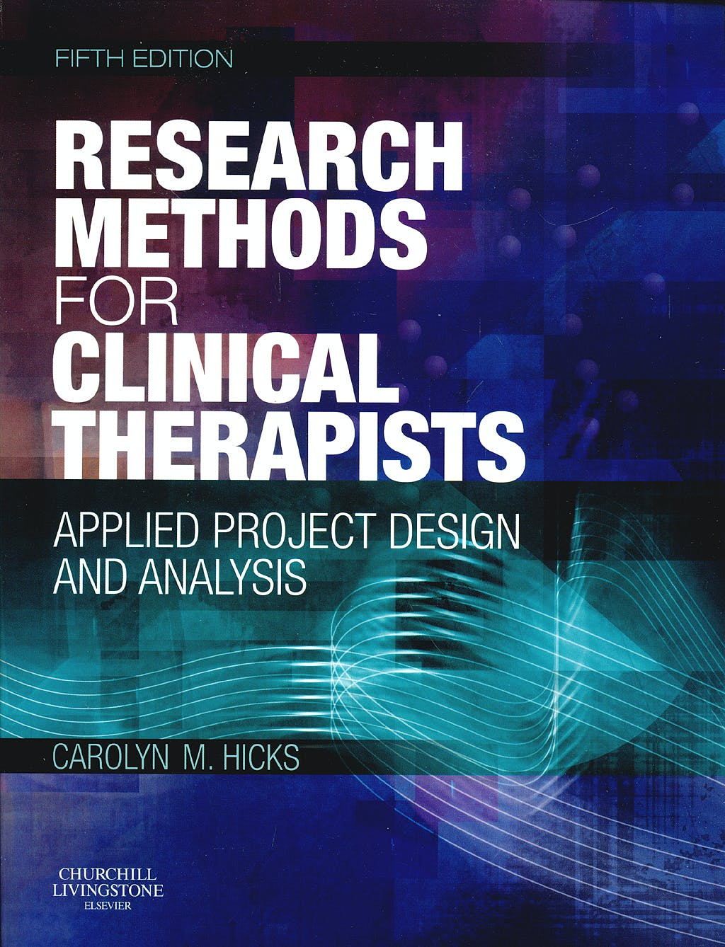 Portada del libro 9780702029981 Research Methods for Clinical Therapists. Applied Project Design and Analysis