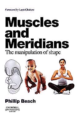 Portada del libro 9780702031090 Muscles and Meridians. the Manipulation of Shape