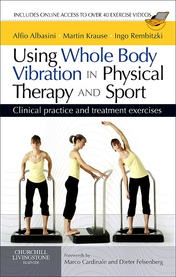 Portada del libro 9780702031731 Using Whole Body Vibration in Physical Therapy and Sport. Clinical Practice and Treatment Exercises