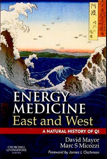 Portada del libro 9780702035715 Energy Medicine East and West, a Natural History of Qi
