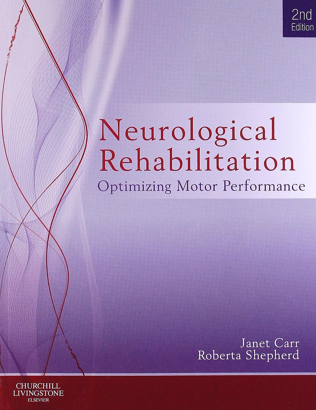 Portada del libro 9780702040511 Neurological Rehabilitation. Optimizing Motor Performance
