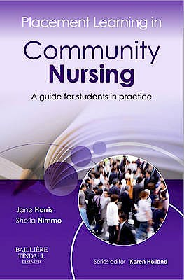 Portada del libro 9780702043017 Placement Learning in Community Nursing. A Guide for Students in Practice