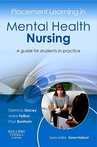 Portada del libro 9780702043031 Placement Learning in Mental Health Nursing. A Guide for Students in Practice