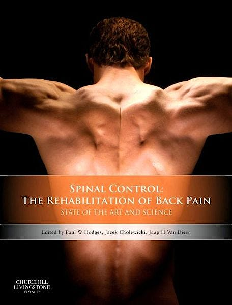 Portada del libro 9780702043567 Spinal Control: The Rehabilitation of Back Pain. State of the Art and Science
