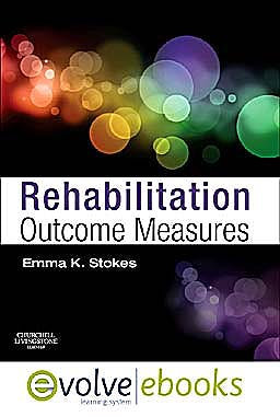 Portada del libro 9780702044656 Rehabilitation Outcome Measures (Text and Evolve Ebooks Package)