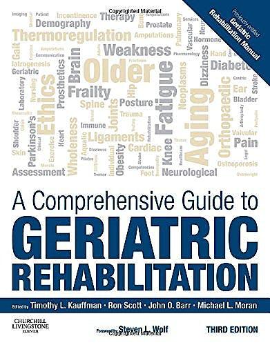 Portada del libro 9780702045882 A Comprehensive Guide to Geriatric Rehabilitation [Previously Entitled Geriatric Rehabilitation Manual]