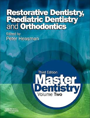 Portada del libro 9780702045974 Master Dentistry, Vol. 2: Restorative Dentistry, Paediatric Dentistry and Orthodontics