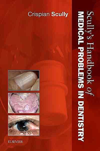 Portada del libro 9780702046483 Scully's Handbook of Medical Problems in Dentistry