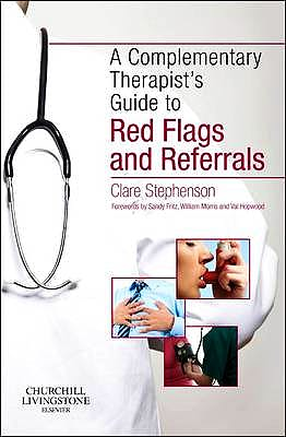 Portada del libro 9780702047664 A Complementary Therapist's Guide to Red Flags and Referrals
