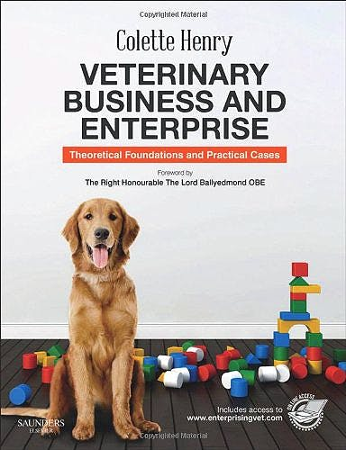 Portada del libro 9780702050121 Veterinary Business and Enterprise. Theoretical Foundations and Practical Cases