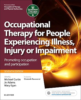 Portada del libro 9780702054464 Occupational Therapy for People Experiencing Illness, Injury or Impairment. Promoting Occupation and Participation