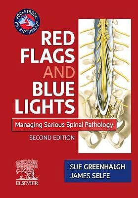 Portada del libro 9780702055102 Red Flags and Blue Lights. Managing Serious Spinal Pathology
