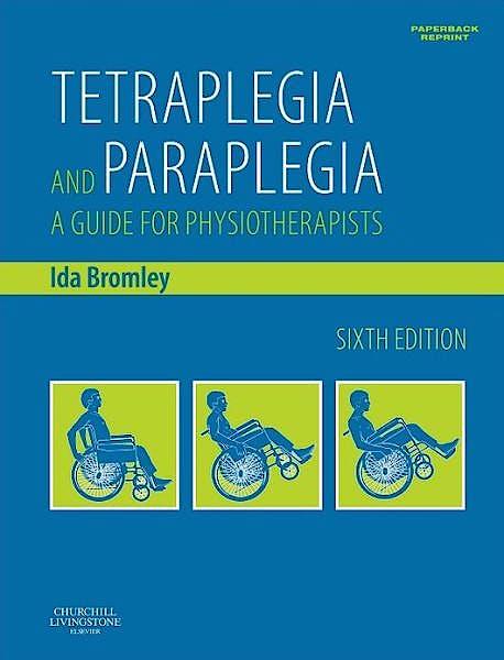 Portada del libro 9780702055263 Tetraplegia and Paraplegia (Paperback Reprint). A Guide for Physiotherapists