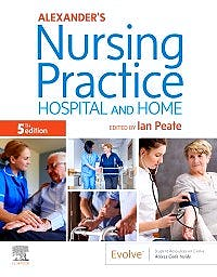 Portada del libro 9780702062308 Alexander's Nursing Practice. Hospital and Home