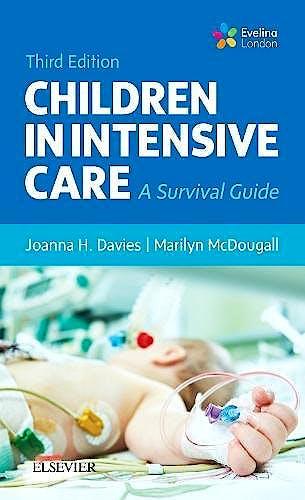 Portada del libro 9780702067440 Children in Intensive Care. A Survival Guide