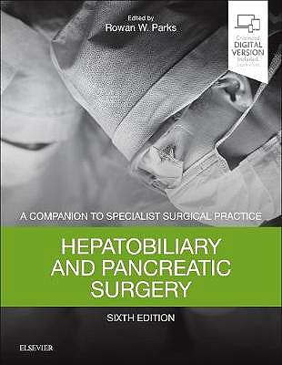 Portada del libro 9780702072505 Hepatobiliary and Pancreatic Surgery. A Companion to Specialist Surgical Practice