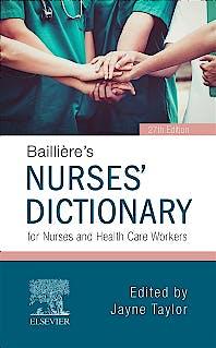 Portada del libro 9780702072796 Bailliere's Nurses' Dictionary for Nurses and Health Care Workers