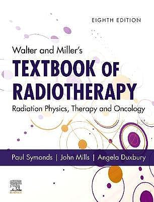 Portada del libro 9780702074851 Walter and Miller's Textbook of Radiotherapy. Radiation Physics, Therapy and Oncology