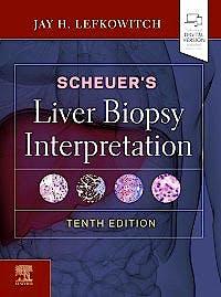 Portada del libro 9780702075841 Scheuer's Liver Biopsy Interpretation (Print + Online)