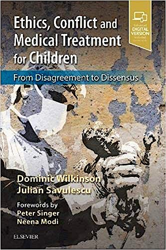 Portada del libro 9780702077814 Ethics, Conflict and Medical Treatment for Children. From Disagreement to Dissensus (Print and Online)