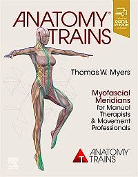 Portada del libro 9780702078132 Anatomy Trains. Myofascial Meridians for Manual Therapists and Movement Professionals