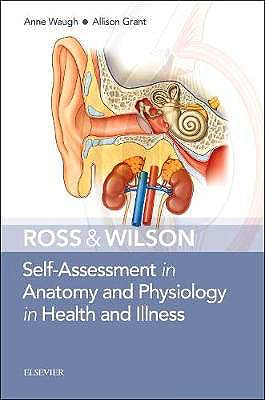Portada del libro 9780702078309 Ross and Wilson Self-Assessment in Anatomy and Physiology in Health and Illness