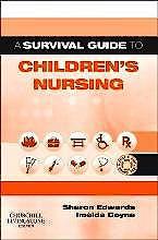 Portada del libro 9780702079146 A Survival Guide to Children's Nursing (Updated Edition)