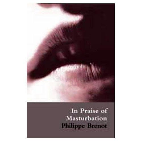 Portada del libro 9780714531090 In Praise of Masturbation