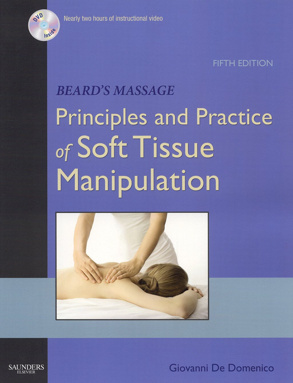 Portada del libro 9780721603506 Principles and Practice of Soft Tissue Manipulation + Dvd