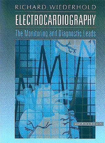 Portada del libro 9780721673370 Electrocardiography. the Monitoring and Diagnostic Leads