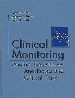 Portada del libro 9780721686981 Clinical Monitoring. Practical Applications for Anesthesia and Critical Care