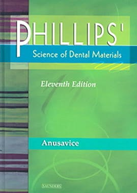 phillips science of dental materials e book anusavice phillips science of dental materials