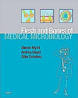 Portada del libro 9780723433828 The Flesh and Bones of Medical Microbiology