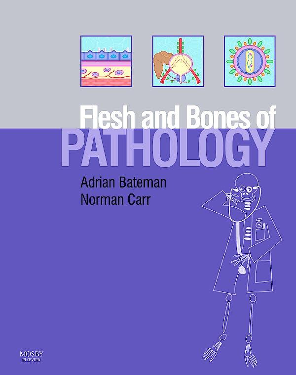Portada del libro 9780723433965 The Flesh and Bones of Pathology