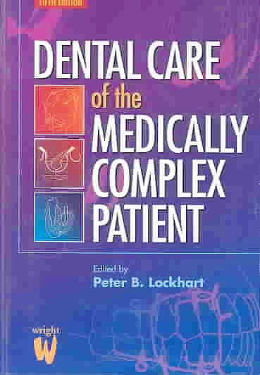 Portada del libro 9780723610908 Dental Care of the Medically Complex Patient