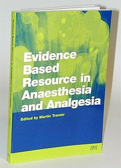 Portada del libro 9780727914378 Evidence Based Resource in Anesthesia and Analgesia