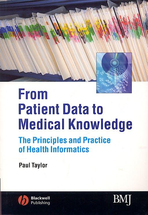 Portada del libro 9780727917751 From Patiente Data to Medical Knowledge: The Principles & Practice